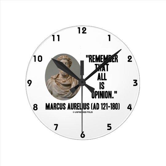 Marcus Aurelius Remember That All Is Opinion Quote Round Clock
