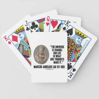 Marcus Aurelius Universe Is Change Thoughts Quote Bicycle Playing Cards