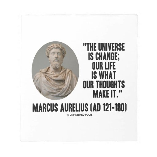 Marcus Aurelius Universe Is Change Thoughts Quote Notepads
