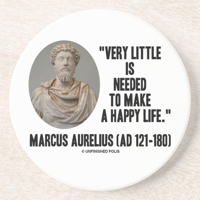 Marcus Aurelius Very Little Needed Make Happy Life Coaster
