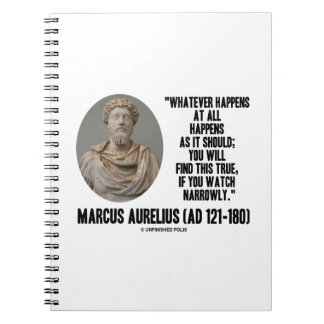 Marcus Aurelius Whatever Happens At All Happens Spiral Note Book