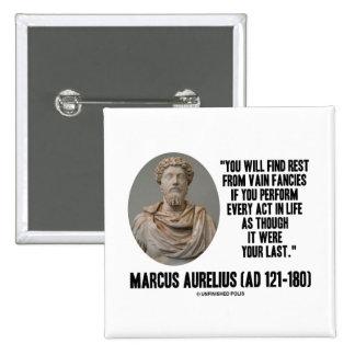 Marcus Aurelius You Will Find Rest Vain Fancies Pinback Button