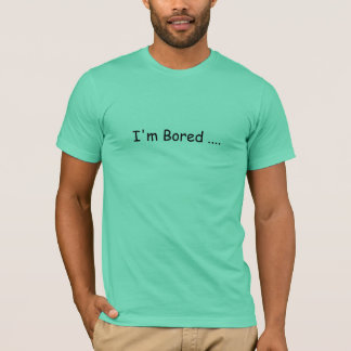 "Marcus Trix  ""I'm Bored ...."" T-shirt"
