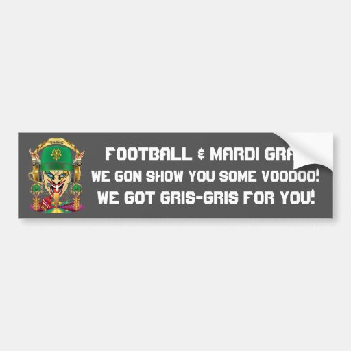 Mardi Gras and Football Coach  view notes please Car Bumper Sticker