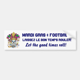 Mardi Gras Football think it's to early view notes Car Bumper Sticker