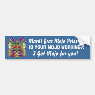 Mardi Gras Is your Mojo working? View notes Please Bumper Sticker