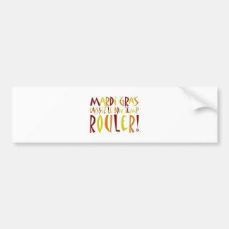 Mardi Gras - Laissez Le Bon Temp Rouler! Car Bumper Sticker