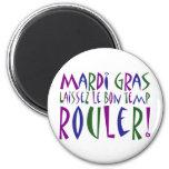 Mardi Gras - Laissez Le Bon Temp Rouler! Fridge Magnet