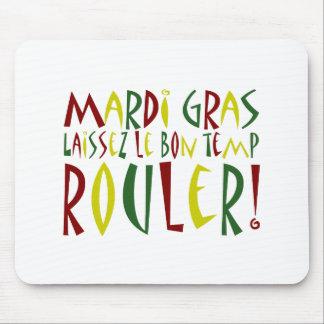 Mardi Gras - Laissez Le Bon Temp Rouler! Mouse Pad