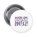 Mardi Gras - Laissez Le Bon Temp Rouler! Pinback Button