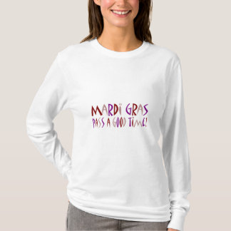 Mardi Gras - Pass a Good Time! (red, pink, purple) T-Shirt