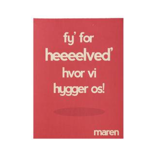 Maren - Fy for helvede hvor vi hygger os Wood Poster