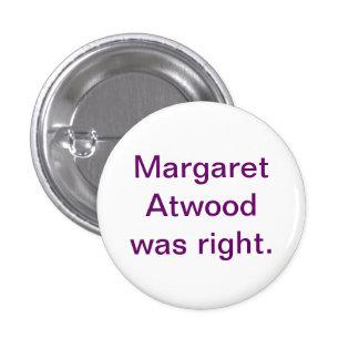 Margaret Atwood tenía razón Pin