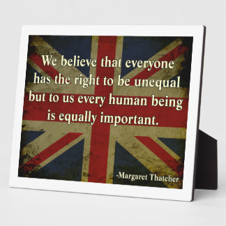 Margaret Thatcher Equality Quote Plaque