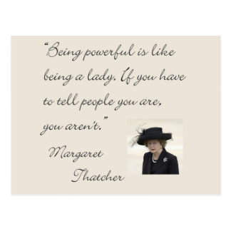 Margaret Thatcher Quote Being powerful Postcard