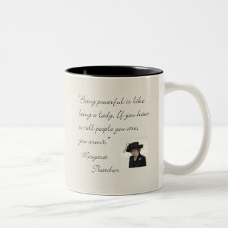 "Margaret Thatcher Quote ""Being powerful..."" Two-Tone Coffee Mug"