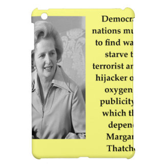 Margaret Thatcher quote Cover For The iPad Mini