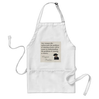"Margaret Thatcher Quote ""Running a country..."" Adult Apron"