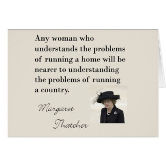 """Margaret Thatcher Quote """"Running a country..."""" Card"""