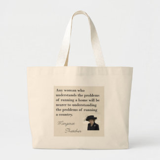 """Margaret Thatcher Quote """"Running a country..."""" Large Tote Bag"""