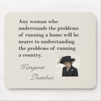 """Margaret Thatcher Quote """"Running a country..."""" Mouse Pad"""