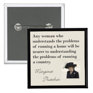 """Margaret Thatcher """"Running a country"""" Quote Button"""