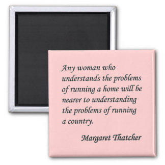 """Margaret Thatcher """"Running a country"""" Quote Button 2 Inch Square Magnet"""
