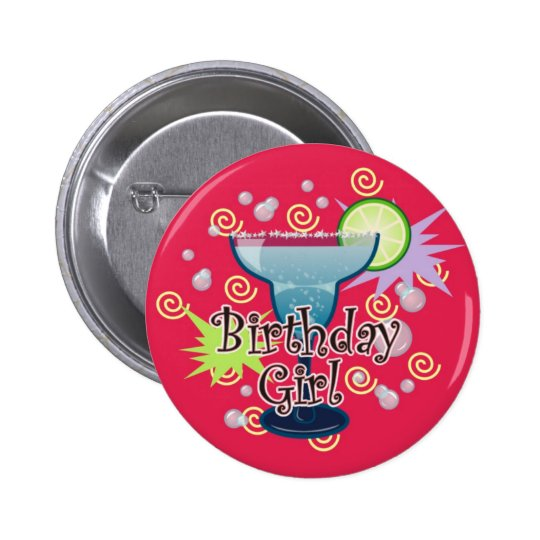 Margarita Birthday Girl Pinback Button