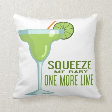 Toddler & Baby themed Margarita Cocktail | Squeeze Me Baby One More Lime Throw Pillow
