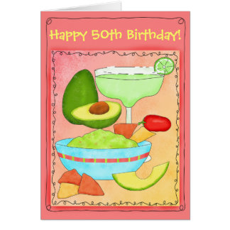 Margarita Guacamole Happy 50th Birthday Card
