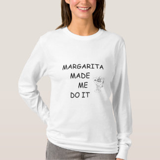 ***MARGARITA MADE ME DO IT*** FUN T-SHIRT