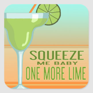 Margarita | Squeeze Me Baby One More Lime Square Sticker