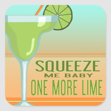 Toddler & Baby themed Margarita   Squeeze Me Baby One More Lime Square Sticker