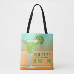 Margarita   Squeeze Me Baby One More Lime Tote Bag