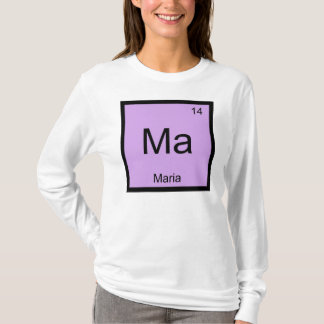 Maria Name Chemistry Element Periodic Table T-Shirt