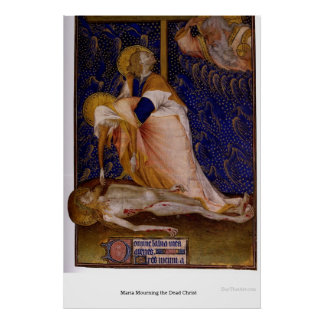 Maria que está de luto al Cristo muerto Póster