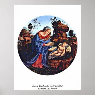 Maria Tondo Adoring The Child By Piero Di Lorenzo Posters