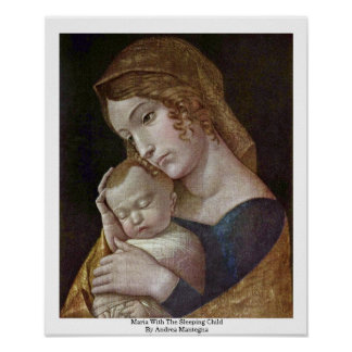 Maria With The Sleeping Child By Andrea Mantegna Print