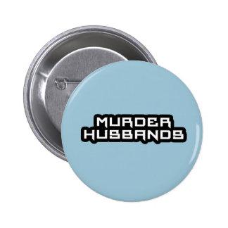 maridos del asesinato pin redondo de 2 pulgadas
