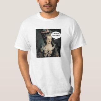 Marie Antoinette,Let them eat cake! T-Shirt