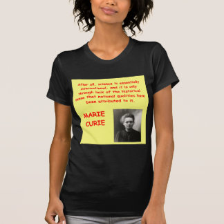 Marie Curie quote T Shirts