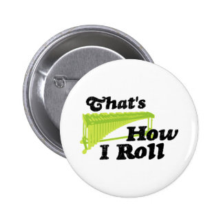 Marimba - That's How I Roll Pinback Button