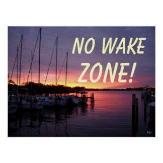 Marina 4, No Wake ZONE! Poster