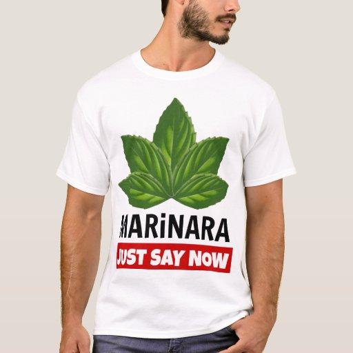Marinara Just Say Now Basil Leaves Food Humor T-Shirt Legalize Marinara