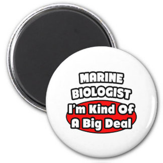 Marine Biologist Big Deal Fridge Magnet