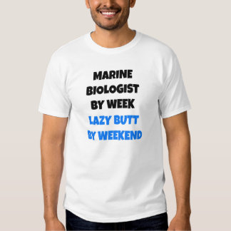 Marine Biologist by Week Lazy Butt by Weekend T Shirt