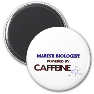 Marine Biologist Powered by caffeine Refrigerator Magnets