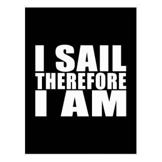 Marineros divertidos: Me navego por lo tanto estoy Postal