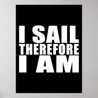 Marineros divertidos: Me navego por lo tanto estoy Póster