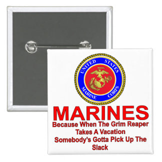 Marines Because When The Reaper Takes A Vacation Button